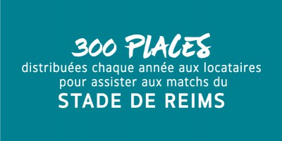 300 places distribuées chaque année aux locataires pour assister aux matchs du Stade de Reims