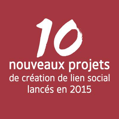 10 nouveaux projets de création de lien social lancés en 2015