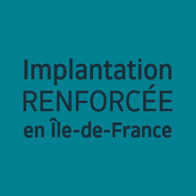 Implantation renforcée en Ile-de-France