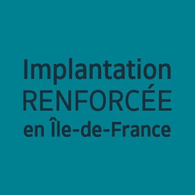Implantation renforcée en Ile-de-France