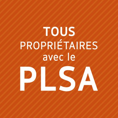 Tous propriétaires avec le PSLA